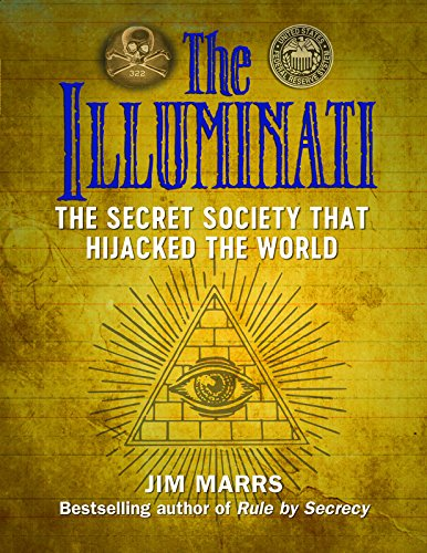 The Illuminati: The Secret Society That Hijacked the World (English Edition)
