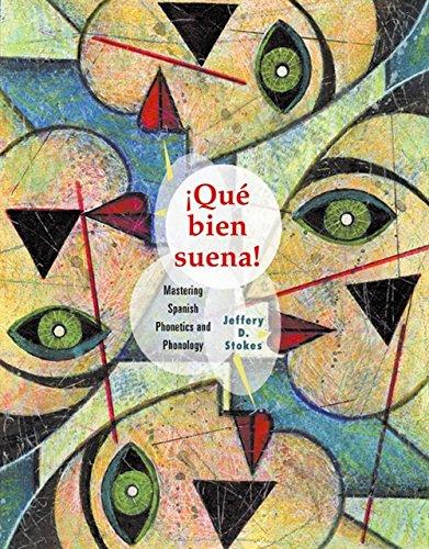 Que Bien Suena: Mastering Spanish Phonetics and Phonology (World Languages)