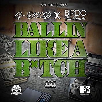 Ballin' Like a Bitch