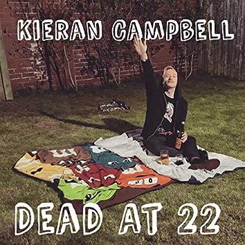 Dead at 22