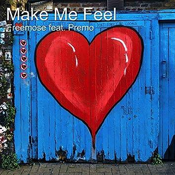 Make Me Feel (feat. Premo)