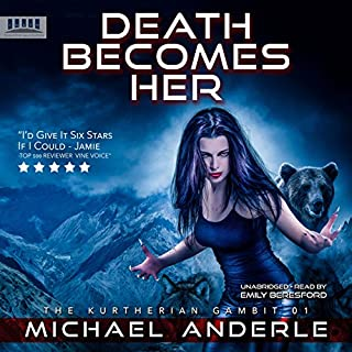 Death Becomes Her     The Kurtherian Gambit, Book 1              By:                                                                                                                                 Michael Anderle                               Narrated by:                                                                                                                                 Emily Beresford                      Length: 6 hrs and 54 mins     1,423 ratings     Overall 4.5