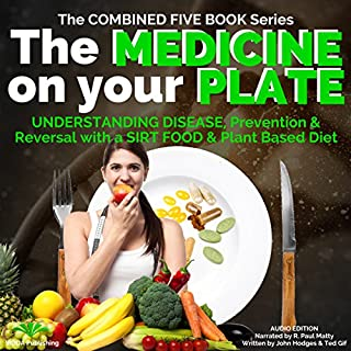 The Medicine on Your Plate     Understanding Disease, Prevention and the Importance of Plant Based Nutrition & Diet              By:                                                                                                                                 John Hodges,                                                                                        Ted Gif                               Narrated by:                                                                                                                                 R. Paul Matty                      Length: 10 hrs and 4 mins     Not rated yet     Overall 0.0