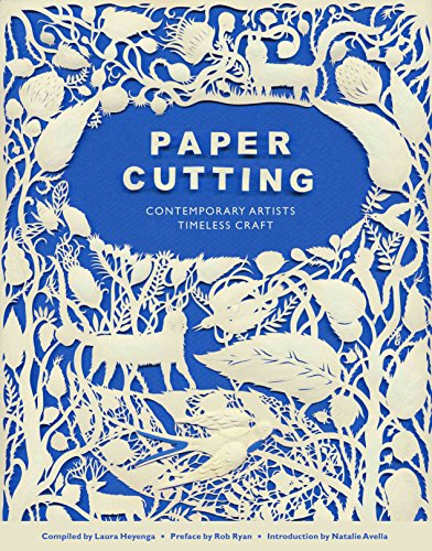 Paper Cutting: Contemporary Artists Timeless Craft