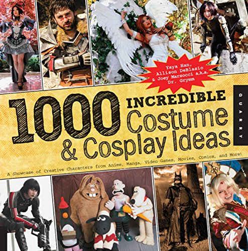 1,000 Incredible Costume and Cosplay Ideas: A Showcase of Creative Characters from Anime, Manga, Video Games, Movies, Comics, and More (1000 Series) (English Edition)