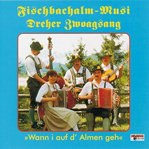 Fischbachalm-Musi & Dreher Zwoagsang