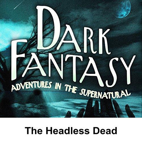 Dark Fantasy: The Headless Dead cover art