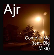 Come to Me (feat. Big Mike)