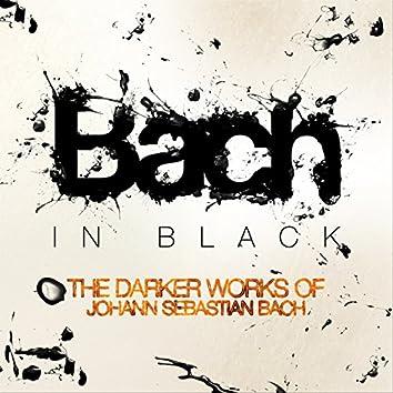 Bach in Black: The Darker Works of Johann Sebastian Bach
