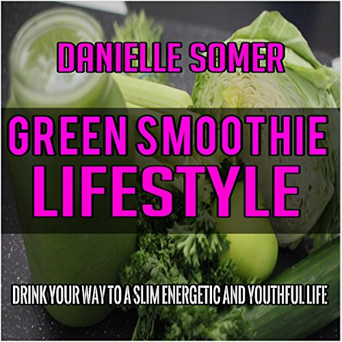 Green Smoothie Lifestyle audiobook cover art