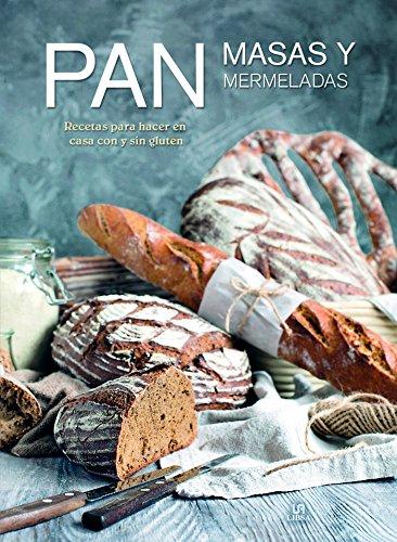 Pan, Masas y Mermeladas: Recetas para Hacer en Casa con y...