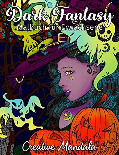 Dark Fantasy - Malbuch für Erwachsene: 70 Malvorlagen mit Hexen, Kürbissen, Totenkopf, Werwölfen, Zombies und mehr! Horror Malbuch mit Mandalas. (Geschenk für Halloween)