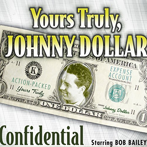 Yours Truly, Johnny Dollar: Confidential audiobook cover art