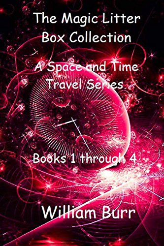 The Magic Litter Box Collection: A Space and Time Travel Series for Children of All Ages