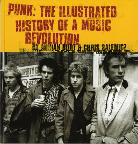Punk: Illustrated History Music Rev: The Illustrated History of a Music Revolution