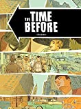 The Time Before - Édition anniversaire IZNEO (GRAND ANGLE) - Format Kindle - 9,99 €