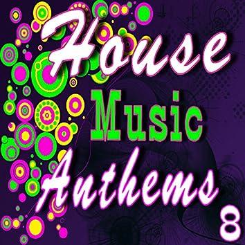 House Music Anthems, Vol. 8