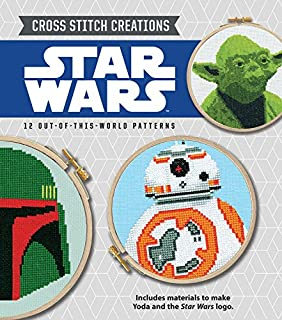 Cross Stitch Creations Star Wars: 12 Out-Of-This-World Patterns