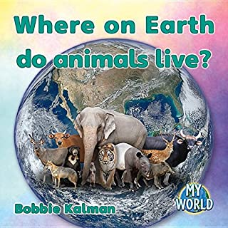 Where on Earth Do Animals Live?