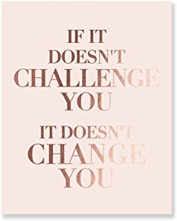 """Home Decor, Classroom, Office, Dorm Wall Art Print """"IF IT DOESN'T CHALLENGE YOU IT DOESN'T CHANGE YOU"""" Motivating Quotation Artwork Poster, Rose Gold Foil on Pink Matte Cardstock, 5 x 7 inches F10"""