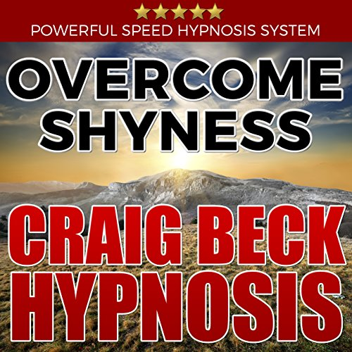 Overcome Shyness: Craig Beck Hypnosis Audiobook By Craig Beck cover art