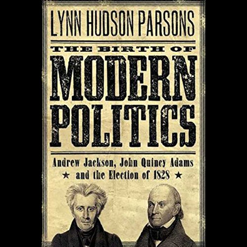 The Birth of Modern Politics audiobook cover art