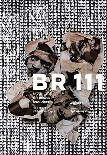 BR 111: a Rota das Prisões Brasileiras