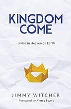 Kingdom Come: Living in Heaven on Earth