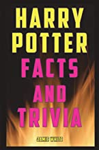 Harry Potter Facts and Trivia: Fun Facts and Trivia from the Harry Potter Books, Movies, and Expanded Universe