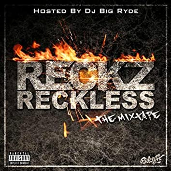 Reckless (The Mixtape) (Hosted By DJ Big Ryde)