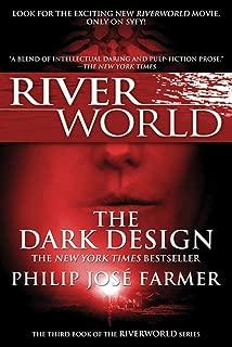 The Dark Design: The Third Book of the Riverworld Series