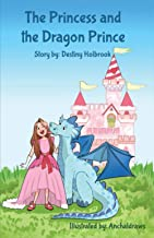 The Princess and the Dragon Prince: An amazing story of a princess and her new prince.