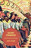 Distant Strangers: How Britain Became Modern (Berkeley Series in British Studies Book 9)