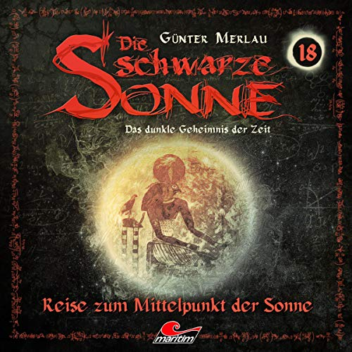 Reise zum Mittelpunkt der Sonne     Die schwarze Sonne 18              By:                                                                                                                                 Günter Merlau                               Narrated by:                                                                                                                                 Christian Stark,                                                                                        Harald Halgardt,                                                                                        Thorsten-Kai Botenbender,                   and others                 Length: 59 mins     Not rated yet     Overall 0.0