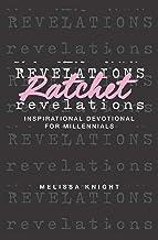 Ratchet Revelations: Inspirational Devotional for Millennials
