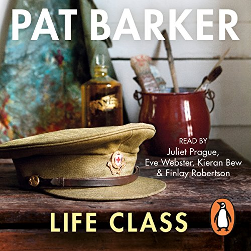Life Class                   By:                                                                                                                                 Pat Barker                               Narrated by:                                                                                                                                 Finlay Robertson,                                                                                        Juliet Prague,                                                                                        Eve Webster,                   and others                 Length: 8 hrs and 53 mins     68 ratings     Overall 4.1