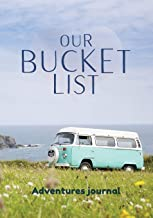 Our Bucket List - Adventures journal: Gift for friends and young or married couples. Journal to make your own bucket list with 100 starting ideas. ... killing the routine forever. (French Edition)