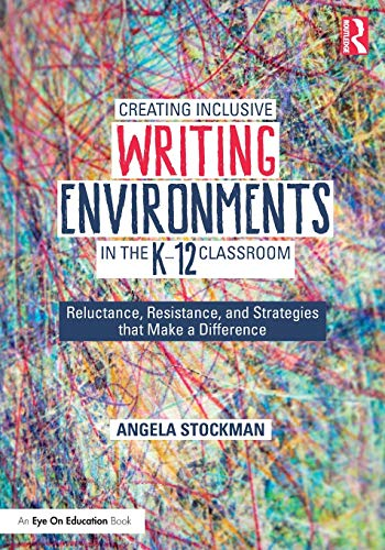 Creating Inclusive Writing Environments in the K-12 Classroom