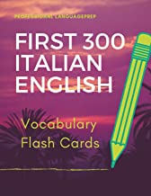 First 300 Italian English Vocabulary Flash Cards: Learning Full Basic Vocabulary builder with big flashcards games for beginners to advanced level, ... test preparation exam as well as daily used.