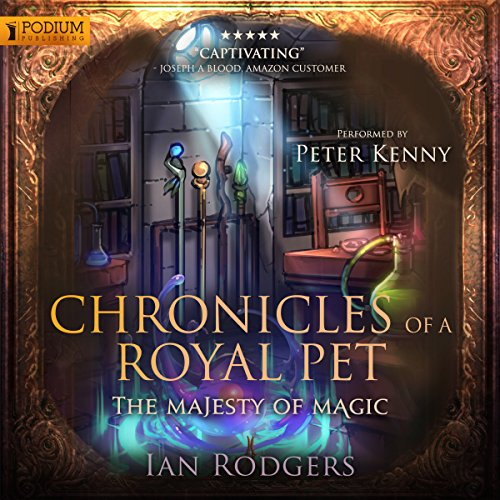 Chronicles of a Royal Pet: The Majesty of Magic cover art