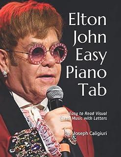 Elton John Easy Piano Tab: Easy to Read Visual Sheet Music w