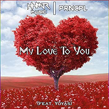 My Love To You (feat. Yoyas)