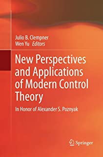 New Perspectives and Applications of Modern Control Theory: In Honor of Alexander S. Poznyak