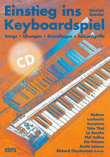Einstieg ins Keyboardspiel mit CD: Songs, Übungen, Grundlagen, Akkordgriffe mit CD!