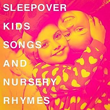 Sleepover Kids Songs and Nursery Rhymes