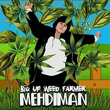 Big Up Weed Farmer
