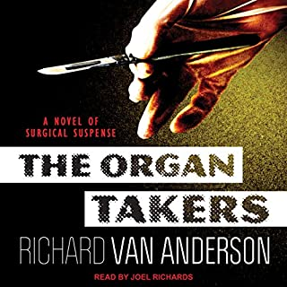 The Organ Takers: A Novel of Surgical Suspense audiobook cover art
