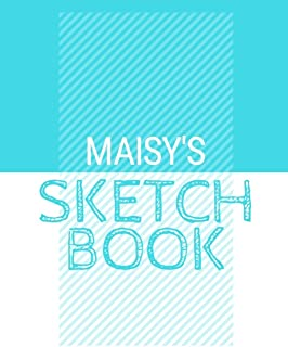 Maisy's Sketchbook: Personalized blue sketchbook with name: 120 Pages