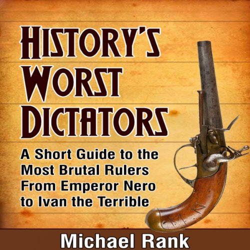 History's Worst Dictators audiobook cover art