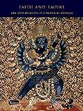 Faith and Empire - Art and Politics in Tibetan Buddhism
